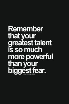 TALENT...More powerful than FEAR!