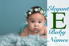 """Elegant names for little girls that start with """" e"""" bloomers and E Baby Girl Names, Girl Names With E, Middle Names For Girls, Baby Girl Names Unique, Little Girl Names, Little Girls, Baby E, Baby Bows, Names"""