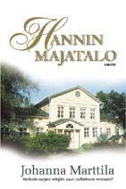 Hannin Majatalo, Johanna Marttila. Kun Hanni perii setänsä isohkon mutta huonokuntoisen maalaistalon, hän päättää ottaa siihenastisen elämänsä ratkaisevimman askeleen: hän irtisanoutuu työstään ja muuttaa yhdeksän kuukauden ikäisen Anni-tyttärensä kanssa perintötaloon.
