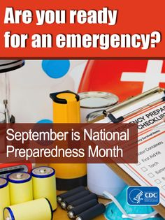 Are you prepared for an #emergency? September is National Preparedness Month. Get a kit. Make a plan. Stay informed.