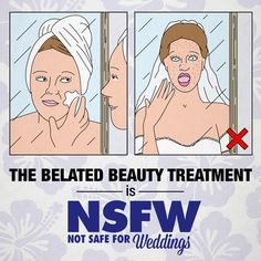 "Don't save that ""life-changing"" beauty treatment until the night before the wedding... I Are you #NSFWeddings? Brush up on your guest etiquette and find out here: theknot.com/NSFWeddings"