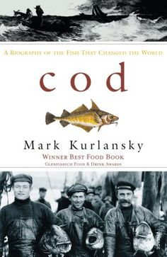 From 2.44 Cod: A Biography Of The Fish That Changed The World