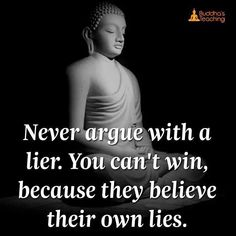 Never argue with a lier Buddha Quotes Life, Buddha Quotes Inspirational, Buddhist Quotes, Spiritual Quotes, Motivational Quotes, Strong Quotes, Wise Quotes, Positive Quotes, Gandhi Quotes