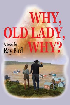 This is the front cover of Why, Old Lady, Why? Ray Bird's debut novel being released in October 2012. The cover illustration is by Hugo-nominated author and illustrator Ron Miller.