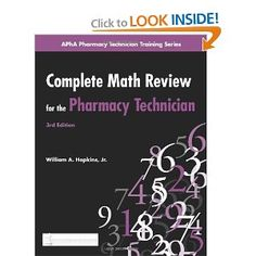 Complete Math Review for the Pharmacy Technician (Apha Pharmacy Technician Training Series) by William A. (Author), Jr. Hopkins (Author). Crammed with actual-world practice issues and the creator's good humor and encouragement, this ebook are a singular coaching resource, whether it's in the classroom, the nationwide Pharmacy Technician Certification Board examination, or the pharmacy practice setting.