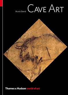 Cave Art (Thames & Hudson World of Art) by Bruno David Paleolithic Art, Political Books, Art Through The Ages, The Face, Sacred Symbols, Most Popular Books, Dark Interiors, Painting Tools, Arts And Entertainment