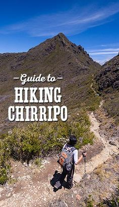Complete guide to hiking Chirripo, the highest mountain (12,533 feet) in Costa Rica. Where to stay, what to bring, how to reserve a permit.