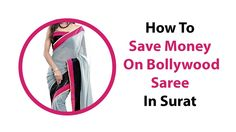 How To Save Money On Bollywood Saree In Surat