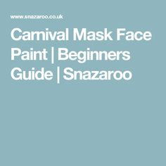 Carnival Mask Face Paint | Beginners Guide | Snazaroo