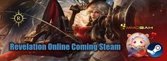 Revelation Online Is Coming to Steam Soon!