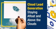 Cloud Lead Generation: Staying Afloat and Above The Clouds Social Proof, Yellow Pages, Above The Clouds, Marketing Automation, Sales And Marketing, Lead Generation, Growing Your Business, Problem Solving, Case Study