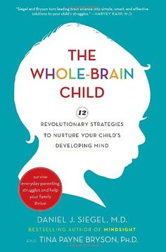 The Whole-Brain Child: 12 Revolutionary Strategies to Nurture Your Child's Developing Mind - The Sensory Spectrum