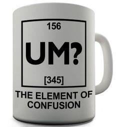Funny Science Element Of UM Coffee Mug TWISTED ENVY http://www.amazon.com/dp/B00JPIYGOO/ref=cm_sw_r_pi_dp_.Iozwb1RE4MDJ