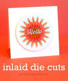 nlaid Die Cutting ! | Jennifer McGuire Ink