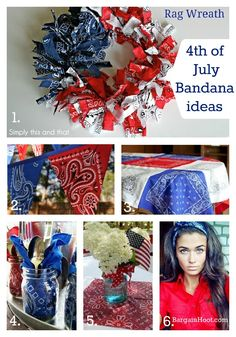 4th of July Bandana Ideas: 1. Bandana Scrap Wreath 2. Bandana Bunting 3. Patriotic Bandana Patchwork Tablecloth 4. Bandana Napkins 5. Patriotic Center Piece 6. Bandana Headbands