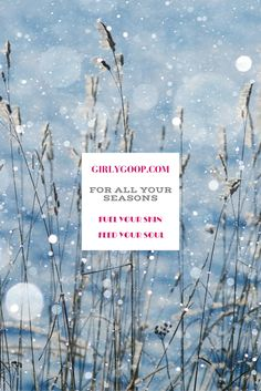 Be sure to Fuel Your Skin and Feed Your Soul EVERY season - whether it be phases in life or simply, transitioning from Winter to Spring. GIRLY GOOP is for all your seasons. Feed Your Soul, Beyond Beauty, Project Yourself, Your Skin, Girly, Seasons, Spring, Winter, Life