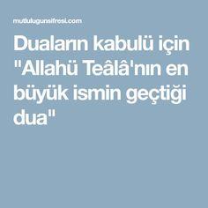 """Duaların kabulü için """"Allahü Teâlâ'nın en büyük ismin geçtiği dua"""""""