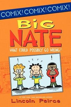 Big Nate: What Could Possibly Go Wrong?: Big Nate Comics #4