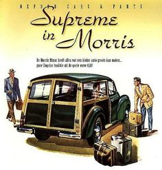 Ad from Denmark. Morris Minor, Classic Motors, Classic Cars, Morris Traveller, Car Museum, Car Posters, Car Advertising, Old Ads, Small Cars