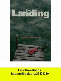 Landing, The (9781554532384) John Ibbitson , ISBN-10: 1554532388  , ISBN-13: 978-1554532384 ,  , tutorials , pdf , ebook , torrent , downloads , rapidshare , filesonic , hotfile , megaupload , fileserve