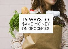How To Save Money On Groceries: Our 15 Top Tips Read more: http://www.stylecaster.com/how-to-save-money-on-groceries/#ixzz34M2kuG8x