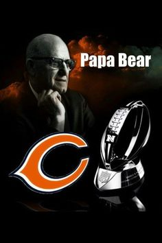 Chicago Bears - Papa Bear - The one and only! Chicago Football, Nfl Chicago Bears, Bears Football, Football Art, Chicago Illinois, Chicago Blackhawks, Football Coaches, Football Players, Baseball
