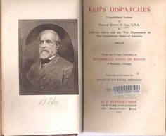"""LEE'S DISPATCHES Unpublished Letters General Robert E Lee 1st CIVIL WAR HISTORY - """"This is a cornerstone collection that stands as a necessary companion to The Wartime Papers of R E Lee.  The work presents 204 dispatches written from Lee to President Davis from the period of Lee's inheritance of the command of the Army of Northern Virginia on the Peninsula to the issuance of an evacuation warning on 1 April 1865."""" - David J Eicher; The Civil War in Books: An Analytical Bibliography; 265."""