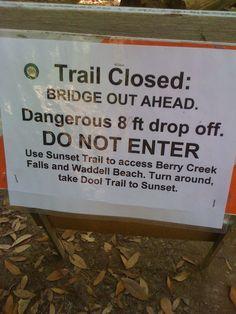 Don't walk where the bridge isn't!