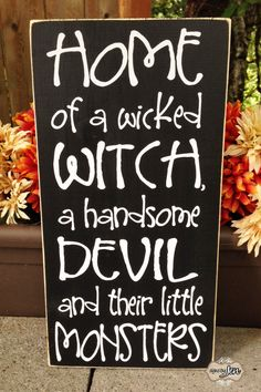 Pin for Later: halloween signs. Home of a wicked witch a handsome devil and their little monsters - Halloween Sign - Monsters - Devil - Wicked WItch - Style# Halloween Tags, Happy Halloween, Halloween Home Decor, Holidays Halloween, Halloween Snacks, Halloween Crafts, Wooden Halloween Decorations, Garage Halloween Party, Holoween Decorations