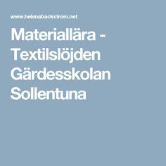 Materiallära - Textilslöjden Gärdesskolan Sollentuna Most Visited, Film, Craft Ideas, Crafts, Movie, Movies, Film Stock, Creative Crafts, Diy Ideas