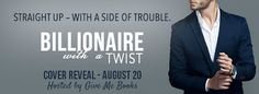 Spreading The Word With Denise&Donna: Billionaire With a Twist by Lila Monroe Cover Reve...