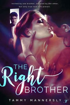 ~ ♥ ~ ♥ ~ ♥ ~ BOOK SPOTLIGHT ~ ♥ ~ ♥ ~ ♥ ~ The Right Brother by Tammy Mannersly  BUY NOW - http://amzn.to/2uBzscI Hosted by Itsy Bitsy Book Bits