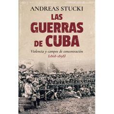 Resultado de imagen de Las Guerras de Cuba : violencia y campos de concentración (1868-1898)