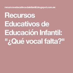 """Recursos Educativos de Educación Infantil: """"¿Qué vocal falta?"""""""