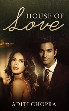 House of Love (Mr. Imperfect Series) by Aditi Chopra, http://www.amazon.com/dp/B00I5UW8T8/ref=cm_sw_r_pi_dp_zw5bub05N0JSG