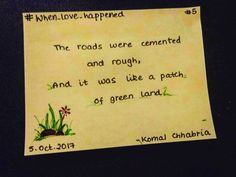 The roads were cemented and rough, And it was like a patch of green land. Cement, Roads, Love Quotes, Patches, Shit Happens, Green, Qoutes Of Love, Quotes Love, Road Routes