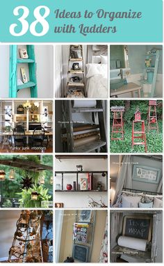 38 ideas for repurposing and organizing with ladders