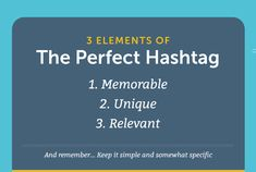 3 Elements of the Perfect Hashtag – Hashtags need to be memorable, unique, and relevant. Great advice on how to use hashtags on different social media networks (Facebook, Twitter, Instagram, Pinterest, and Google+ are all covered).