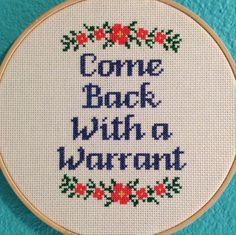 "Pattern: Cross Stitch ""Come Back With a Warrant"" PATTERN PDF FILE (2.50 USD) by StitchBitchDarling"