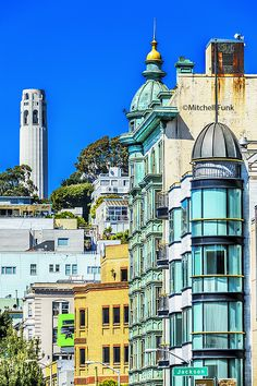 Coit Tower And Buildings In North Beach District, San Francisco By Mitchell Funk   www.mitchellfunk.com