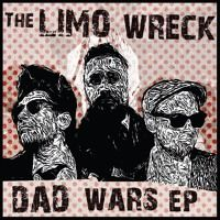 DAD WARS EP by The Limo Wreck on SoundCloud