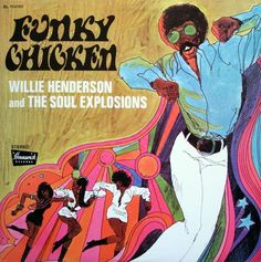Willie Henderson & The Soul Explosion : Funky Chicken (with bonus tracks) (CD) -- Dusty Groove is Chicago's Online Record Store Vintage Baby Boys, Blue Song, 70s Aesthetic, Soul Funk, Comic Panels, Vinyl Cover, Jazz Music, Soul Music, Motown