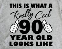 90th birthday gift, This is What a Really Cool, 1926, 90th birthday shirt, birthday tshirt, ideas, present, tee, for Men and Women, ANY YEAR                                                                                                                                                     More