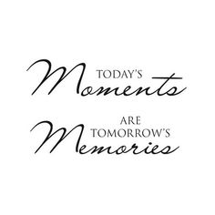 Today's moments are tomorrow's memories The Words, Beautiful Moments Quotes, Quotes About Moments, Citation Souvenir, Making Memories Quotes, Quotes About Memories, Words Quotes, Me Quotes, Citation Instagram
