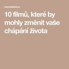 10 filmů, které by mohly změnit vaše chápání života - My site Keto Diet For Beginners, Spoken Word, Karma, Quotations, Affirmations, Mental Health, Best Friends, Health Fitness, Medical
