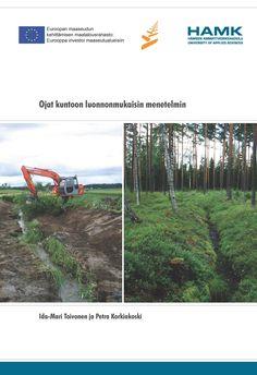 Toivonen & Korkiakoski: Ojat kuntoon luonnonmukaisin menetelmin. 2013. Download free eBook at www.hamk.fi/...