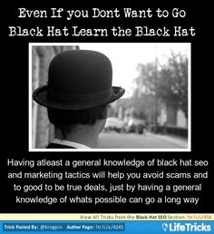 Black Hat SEO - Even if you Don't Want to Go Black Hat, Learn Black Hat Tactics