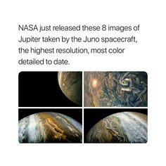 NASAjust released these 8 Images of Jupiter taken by the Juno spacecraft, the highest resolution, most color detailed to date. Cool Science Facts, Wtf Fun Facts, Astronomy Facts, Space And Astronomy, Juno Spacecraft, Cool Pictures, Cool Photos, Space Facts, E Mc2