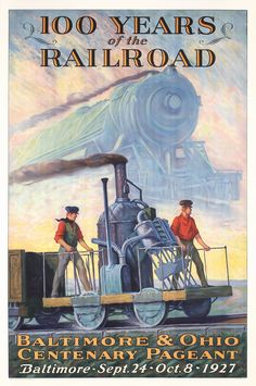 Train 100 Years of Railroad Baltimore Ohio 1927 American Travel Tourism Vintage… Train Posters, Railway Posters, Party Vintage, Vintage Ads, Vintage London, Vintage Trains, Vintage Magazines, Retro Poster, Vintage Travel Posters