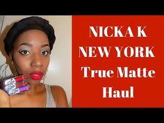 Nicka K New York True Matte Haul